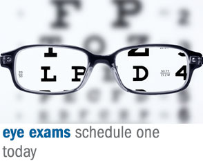 Eye exams - schedule one today