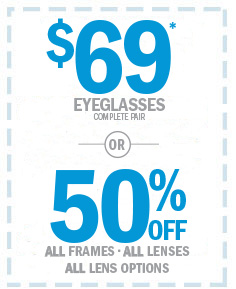 $69 eyeglasses or 50% off all frames, lenses